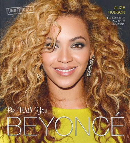 Beyonce: Be With You (Hardback)