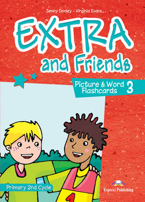 Extra & Friends Extra and Friends: Primary 2nd Cycle Primary 2nd Cycle: Level 3 Level 3