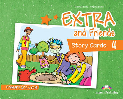 Extra & Friends Extra and Friends: Primary 2nd Cycle Primary 2nd Cycle: Level 4 Level 4