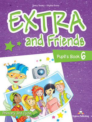 Extra & Friends: Primary 3rd Cycle No. 6 (Paperback)