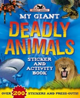 Giant Deadly Animals - Giant Sticker and Activity (Paperback)