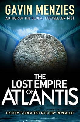 The Lost Empire of Atlantis: History's Greatest Mystery Revealed (Hardback)
