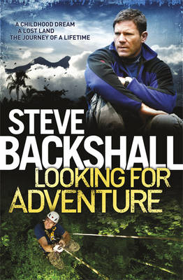Looking For Adventure: or How I Found Myself in the Lost Land of the Volcano (Hardback)