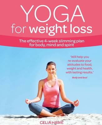 Yoga for Weight Loss: The Effective 4-week Slimming Plan for Body, Mind and Spirit - Weight Loss Series (Paperback)