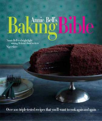 Annie Bell's Baking Bible (Hardback)