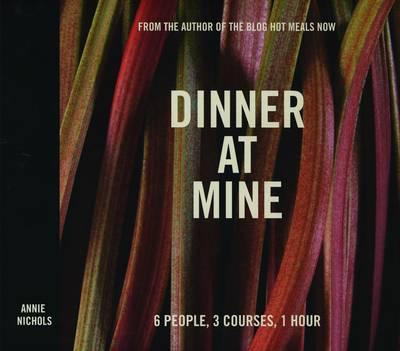 Dinner at Mine: 6 People, 3 Courses, 1 Hour (Hardback)