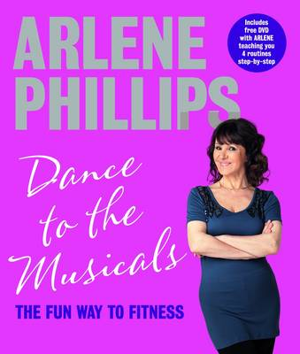 Dance to the Musicals: The Fun Way to Fitness (Hardback)