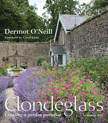 Clondeglass: Creating a Garden Paradise (Hardback)