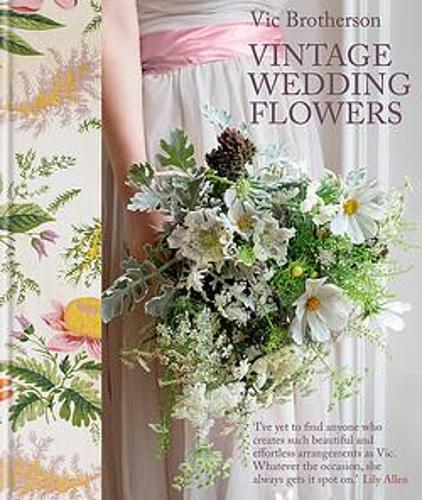 Vintage Wedding Flowers (Hardback)