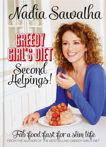 Greedy Girl's Diet Second Helpings! (Hardback)