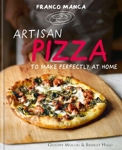 Franco Manca, Artisan Pizza to Make Perfectly at Home (Hardback)