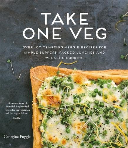 Take One Veg: Over 100 Tempting Veggie Recipes for Simple Suppers, Packed Lunches and Weekend Cooking (Paperback)