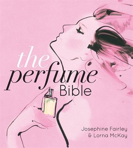 The Perfume Bible (Hardback)