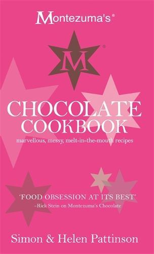 Montezuma's Chocolate Cookbook: Marvellous, messy, melt-in-the-mouth recipes (Hardback)