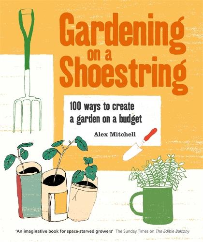 Gardening on a Shoestring: 100 Creative Ideas (Paperback)