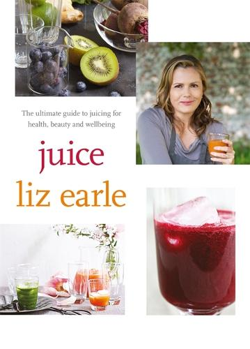 Juice: ultimate guide to juicing for health, beauty and wellbeing (Paperback)