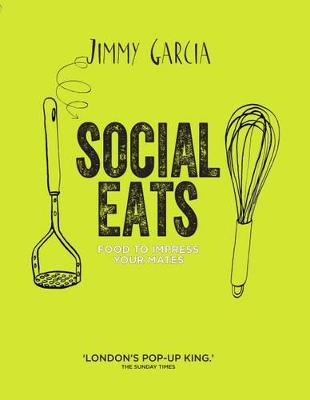 Social Eats: Gourmet pop-up food in your own home (Hardback)