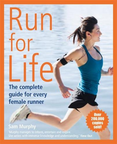 Run for Life: The Complete Guide for Every Female Runner (Paperback)