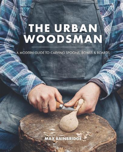 The Urban Woodsman (Hardback)