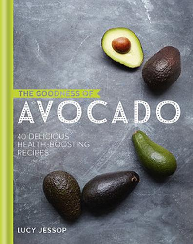 The Goodness of Avocado - The goodness of.... (Hardback)