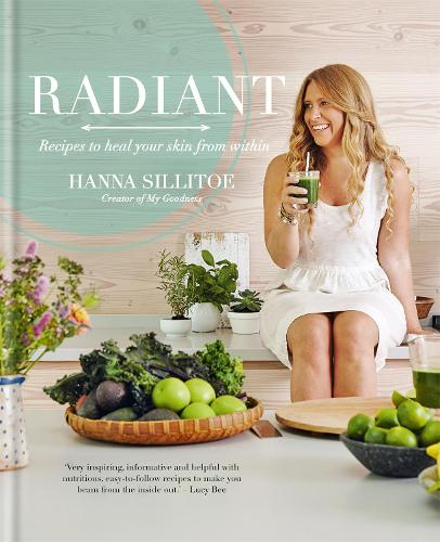 Radiant - Eat Your Way to Healthy Skin (Hardback)