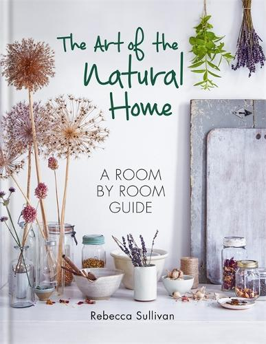 The Art of the Natural Home (Hardback)