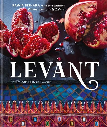 Levant: New Middle Eastern Flavours (Hardback)