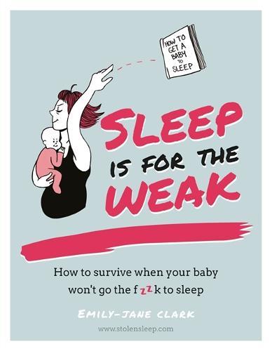 Sleep is for the Weak (Hardback)