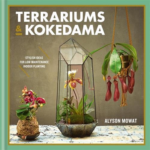 Terrariums & Kokedama (Hardback)