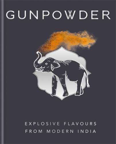 Gunpowder: Explosive flavours from modern India (Hardback)