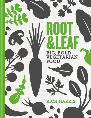 Root & Leaf: Big, bold vegetarian food (Hardback)
