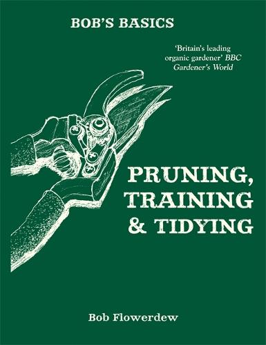 Bob's Basics: Pruning and Tidying (Paperback)