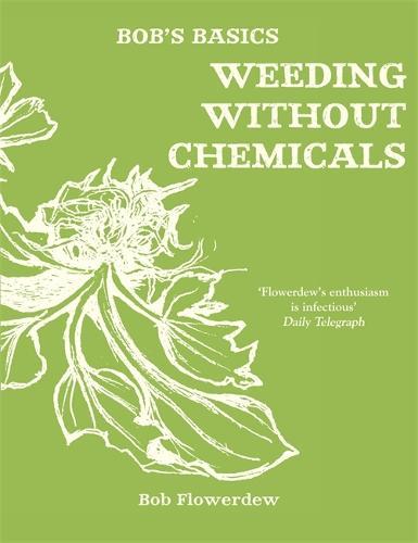 Bob's Basics: Weeding without Chemicals (Paperback)