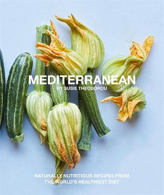 Mediterranean: Naturally nourishing recipes from the world's healthiest diet (Paperback)