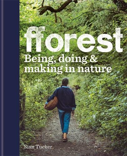 fforest: Being, doing & making in nature (Hardback)
