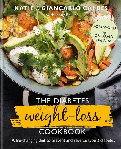 The Diabetes Weight-Loss Cookbook: A life-changing diet to prevent and reverse type 2 diabetes (Hardback)