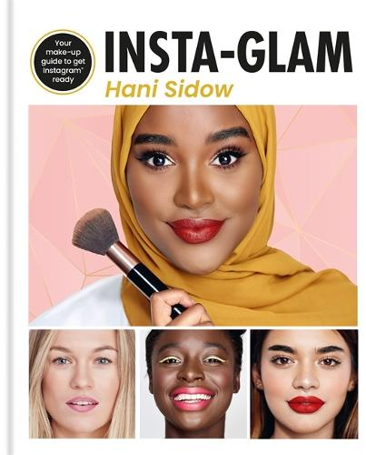 Insta-glam: Your must-have make-up guide to get Instagram ready (Hardback)
