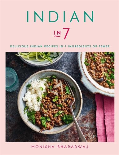Indian in 7: Delicious Indian recipes in 7 ingredients or fewer (Paperback)