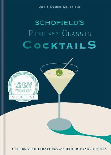 Schofield's Fine and Classic Cocktails: Celebrated libations & other fancy drinks (Hardback)