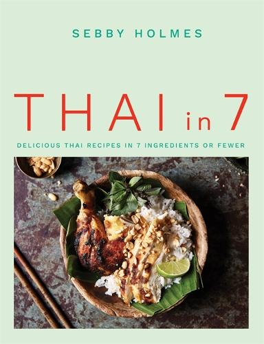 Thai in 7: Delicious Thai recipes in 7 ingredients or fewer (Paperback)