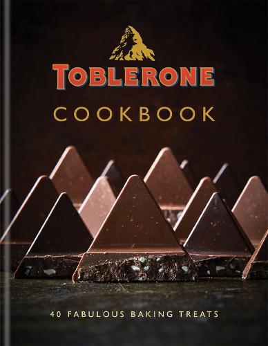 Toblerone Cookbook: 40 fabulous baking treats (Hardback)