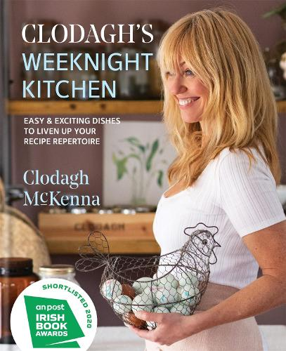 Clodagh's Weeknight Kitchen: Easy & exciting dishes to liven up your recipe repertoire (Hardback)