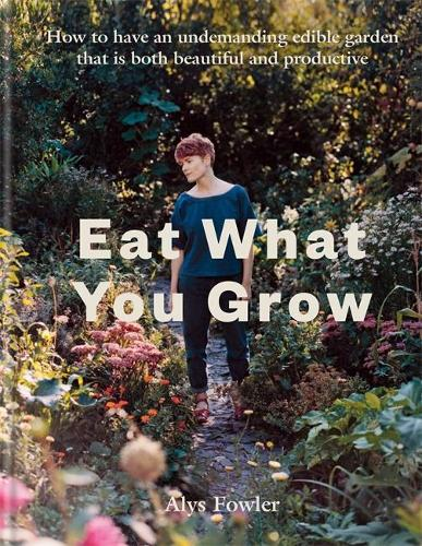 Eat What You Grow (Hardback)