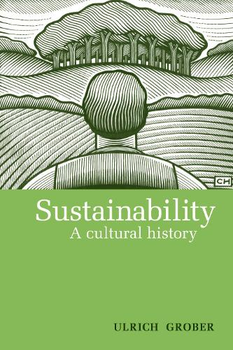 Sustainability: A Cultural History (Paperback)