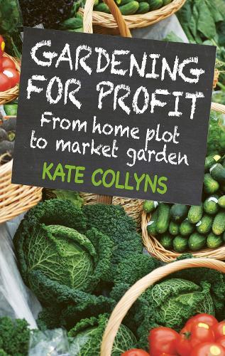 Gardening for Profit: From Home Plot to Market Garden (Paperback)
