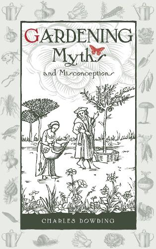 Gardening Myths and Misconceptions - Wise Words 3 (Hardback)