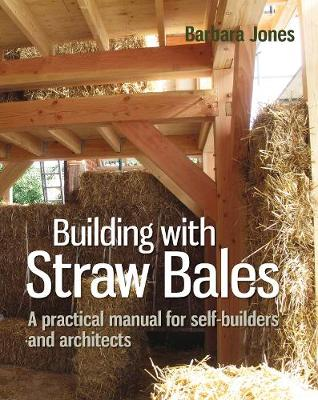 Building with Straw Bales: A Step-by-Step Guide - Sustainable Building (Hardback)