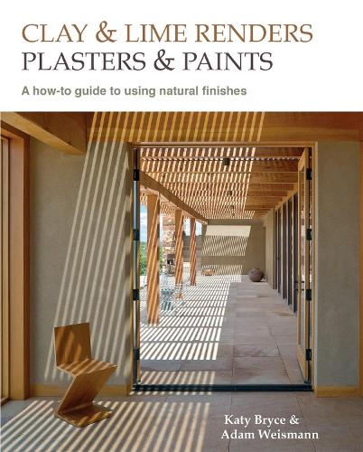 Clay and lime renders, plasters and paints: A how-to guide to using natural finishes - Sustainable Building 9 (Hardback)