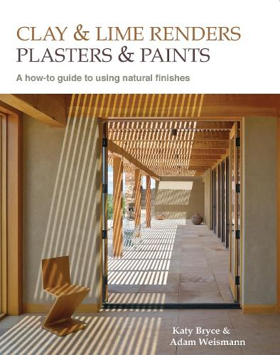 Clay and lime renders, plasters and paints: A how-to guide to using natural finishes - Sustainable Building 9 (Paperback)