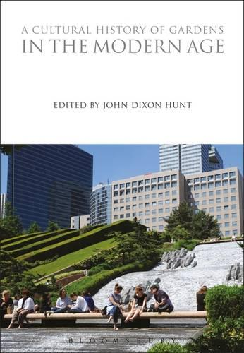 A Cultural History of Gardens in the Modern Age - Cultural Histories 7 (Hardback)